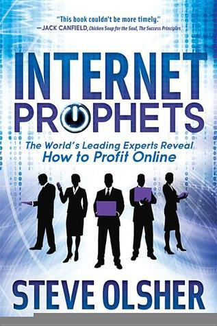 Internet-Prophets-The-World-s-Leading-Experts-Reveal-How-to-Profit-Online
