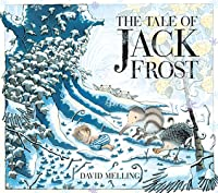 The Tale of Jack Frost. David Melling
