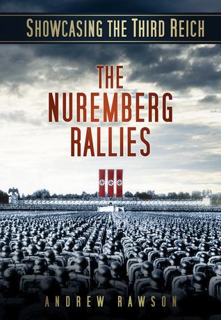 Showcasing the Third Reich  The Nuremberg Rallies