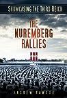 Showcasing the Third Reich: The Nuremberg Rallies