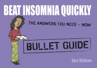 Beat Insomnia Quickly: Bullet Guide