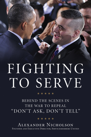 "Fighting to Serve: Behind the Scenes in the War to Repeal ""Don't Ask, Don't Tell"""