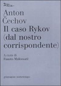 Il caso Rykov (dal nostro corrispondente)