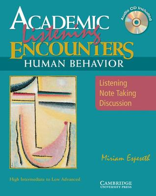 Academic Listening Encounters: Human Behavior Student's Book with Audio CD: Listening, Note Taking, and Discussion