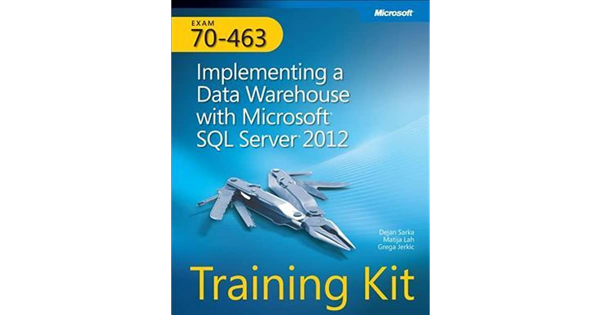 Training Kit Exam 70 463 Implementing A Data Warehouse With