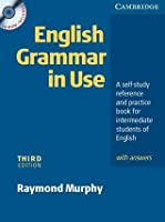 English Grammar in Use: A Self-Study Reference and Practice Book for Intermediate Students of English with Answers