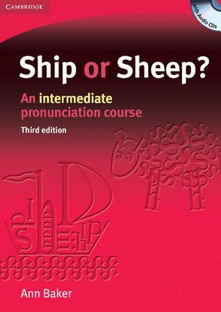 Ship or Sheep? An Intermediate Pronunciation Course by Ann Baker
