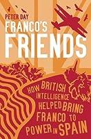 Franco's Friends: How MI6 Helped the Fascists Win Power in Spain
