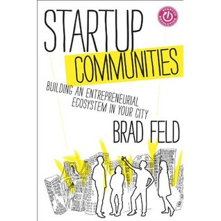 Startup Communities by Brad Feld
