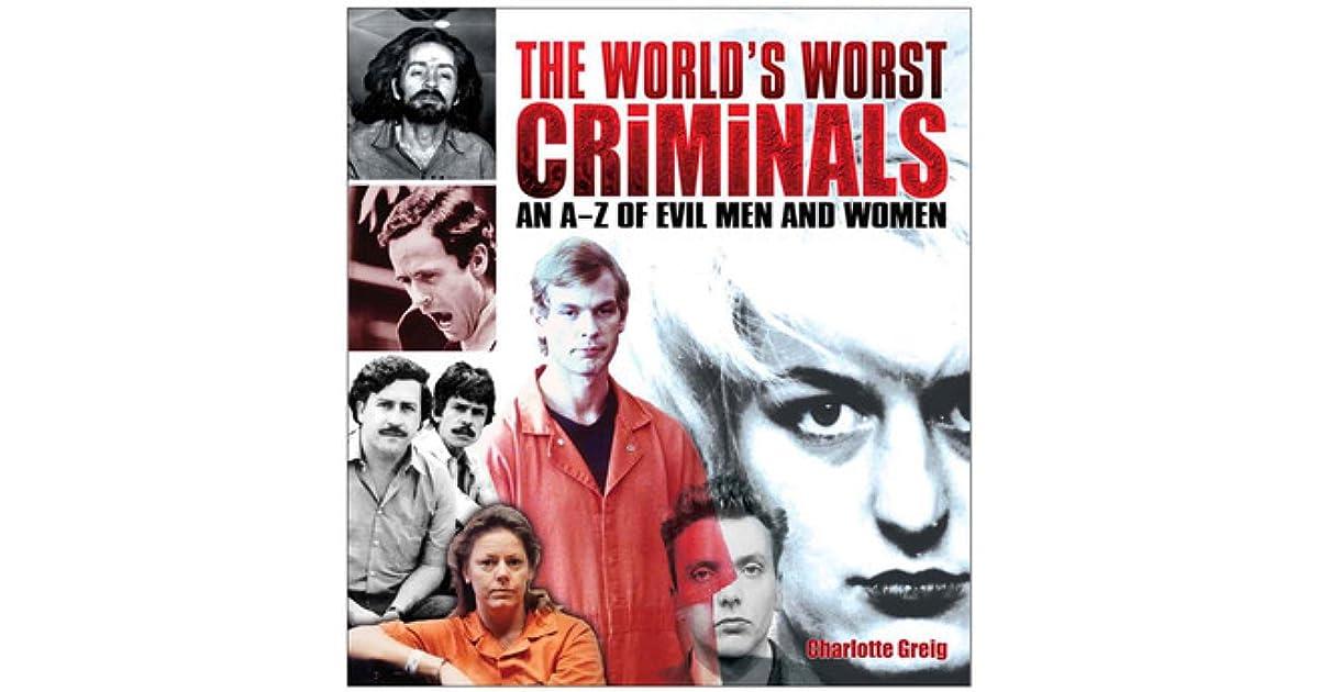 Worlds Worst Criminals By Charlotte Greig