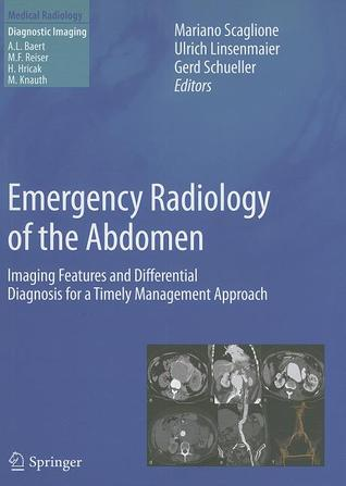 Emergency Radiology of the Abdomen: Imaging Features and Differential Diagnosis for a Timely Management Approach