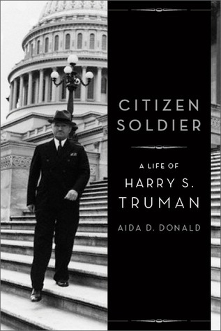 Citizen Soldier  A Life of Harry S