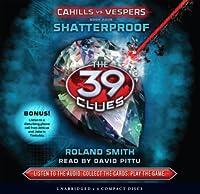 Shatterproof (The 39 Clues: Cahills vs. Vespers, #4)