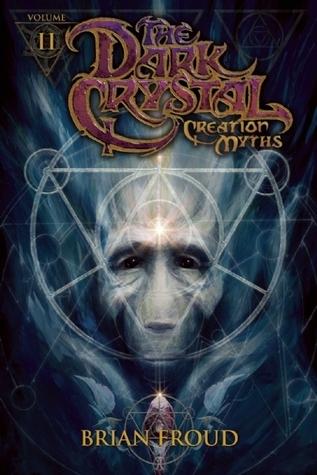 Jim Henson's The Dark Crystal: Creation Myths, Volume 2
