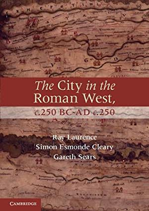 ➸ The City in the Roman West, C.250 Bc-C.Ad 250  Free ➮ Author Ray Laurence – Submitalink.info