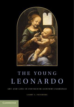 The Young Leonardo  Art and Life in Fifteenth-Century Florence