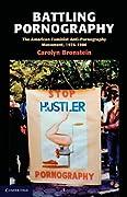 Battling Pornography: The American Feminist Anti-Pornography Movement, 1976-1986