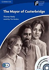 The Mayor of Casterbridge Level 5 Upper-intermediate Book with CD-ROM and Audio CD Pack (Cambridge Discovery Readers)