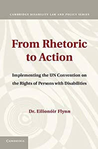 From Rhetoric to Action: Implementing the Un Convention on the Rights of Persons with Disabilities