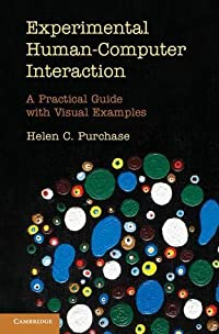 Experimental Human-Computer Interaction: A Practical Guide with Visual Examples