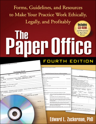 The Paper Office: Forms, Guidelines, and Resources to Make Your Practice Work Ethically, Legally, and Profitably