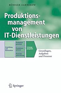 Produktionsmanagement Von It-Dienstleistungen: Grundlagen, Aufgaben Und Prozesse