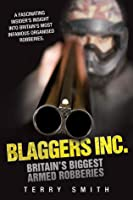 Blaggers Inc: Britain's Biggest Armed Robberies