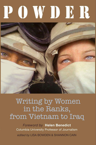 Powder: Writing by Women in the Ranks, from Vietnam to Iraq