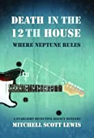 Death in the 12th House: Where Neptune Rules (Starlight Detective Agency #2)