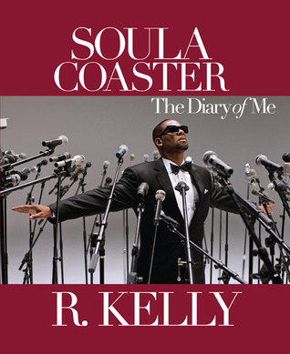 Soulacoaster: The Diary of Me by R  Kelly