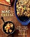 Mac  Cheese: More than 80 Classic and Creative Versions of the Ultimate Comfort Food