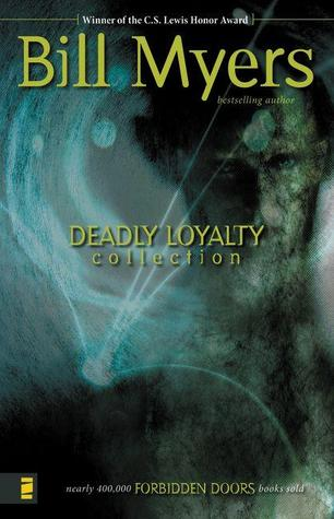 Ebook Deadly Loyalty Collection The Cursethe Undeadthe Scream Forbidden Doors 7 9 By Bill Myers