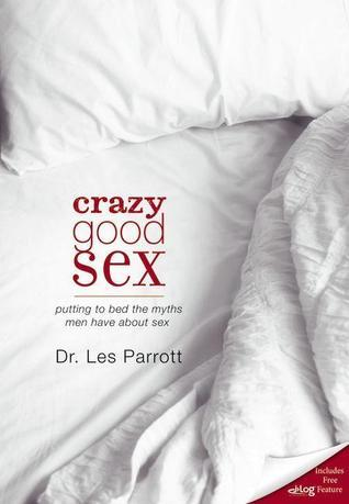 Crazy Good Sex Putting to Bed the Myths Men Have about Sex