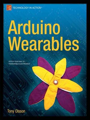 Arduino Wearables by Tony Olsson