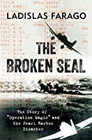 """The Broken Seal: The Story of """"Operation Magic"""" and the Pearl Harbor Disaster"""
