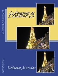 La Poursuite de L'Excellence (C) (FRENCH EDITION)