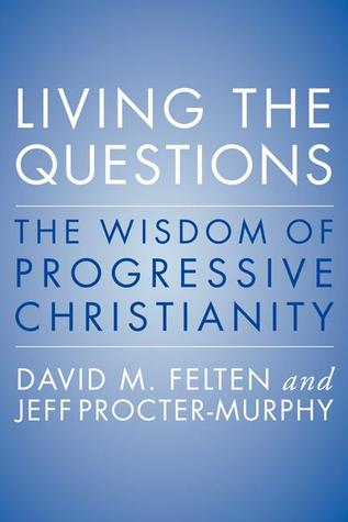 Living the Questions by David L.  Felten