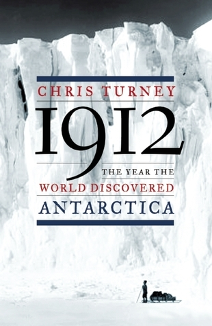 1912  The Year the World Discovered