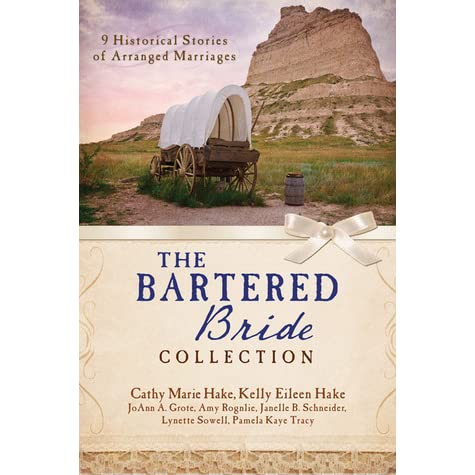 The Bartered Bride Collection By Cathy Marie Hake