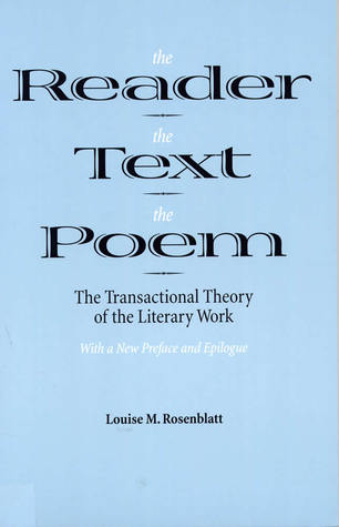 The Reader, the Text, the Poem: The Transactional Theory of the Literary Work