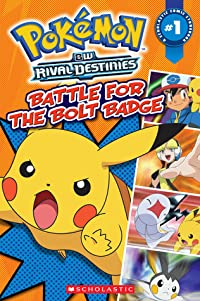 Battle for the Bolt Badge (Pokemon BW Rival Destinies, #1)