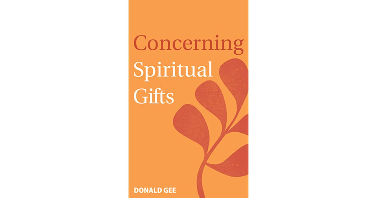 Concerning Spiritual Gifts By Donald Gee
