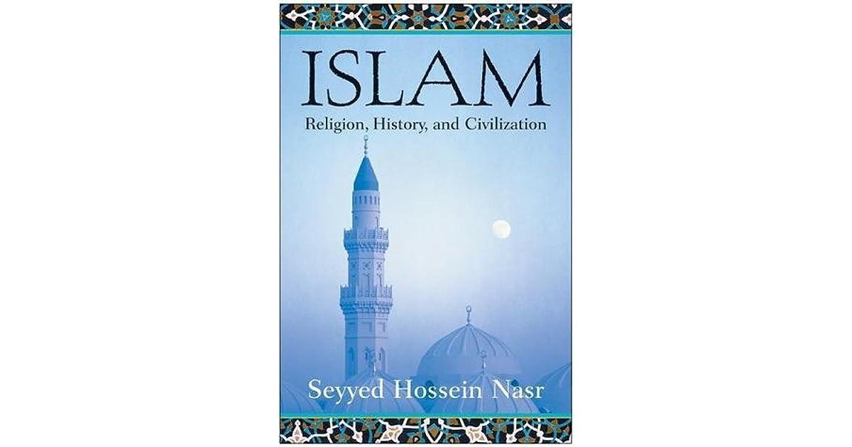 Islam Religion History And Civilization By Seyyed Hossein Nasr