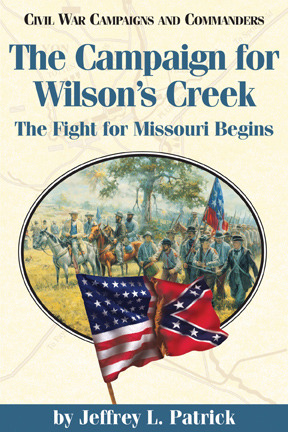 Campaign for Wilson's Creek: The Fight for Missouri Begins