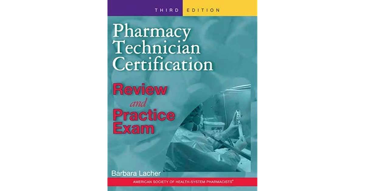 Pharmacy Technician Certification Review And Practice Exam By