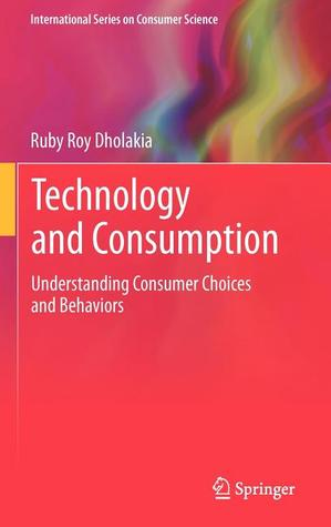 Technology and Consumption: Understanding Consumer Choices and Behaviors