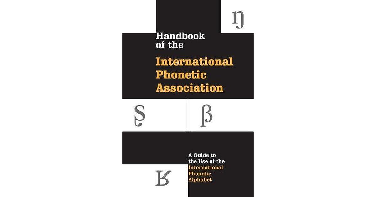 Handbook of the International Phonetic Association: A Guide