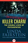 Killer Charm: The Double Lives Of Psychopaths (From The Files Of Linda Fairstein, #1) ebook download free