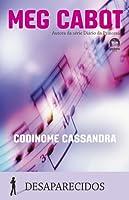 Codinome Cassandra (Desaparecidos, #2)