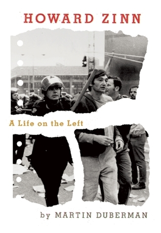 Martin Duberman - Howard Zinn A Life on the Left